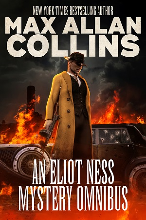 An Eliot Ness Mystery Omnibus