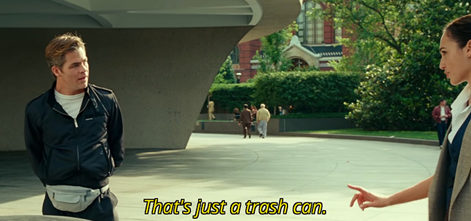 Still from Wonder Woman 1984, captioned: That's just a trash can.